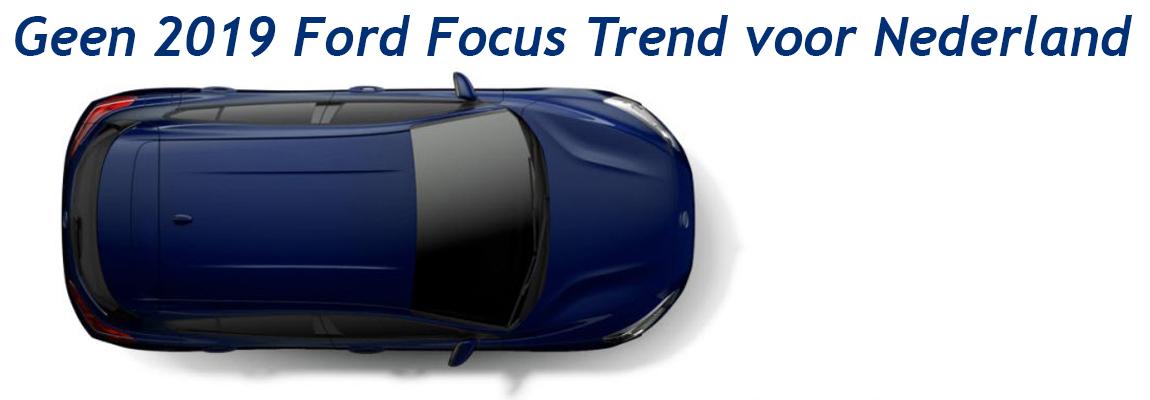 2019 Ford Focus 'Trend' komt niet naar Nederland
