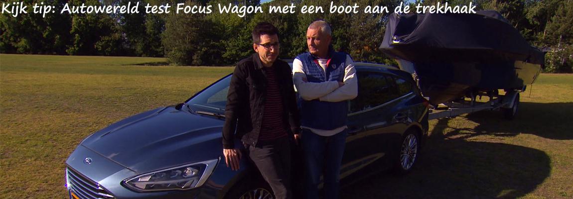 Video Update | Autowereld test Focus Wagon trekkracht met boot aan de trekhaak